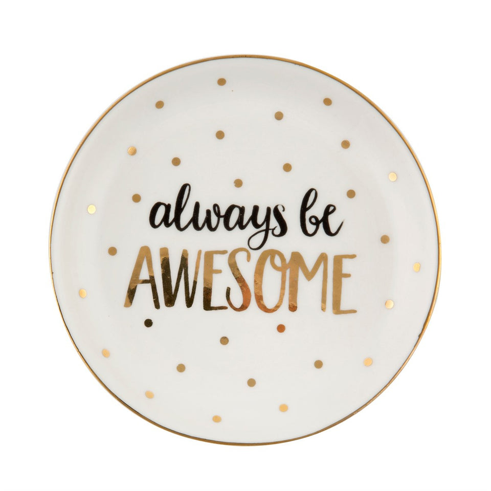 Inspirational trinket dish - Always Be Awesome
