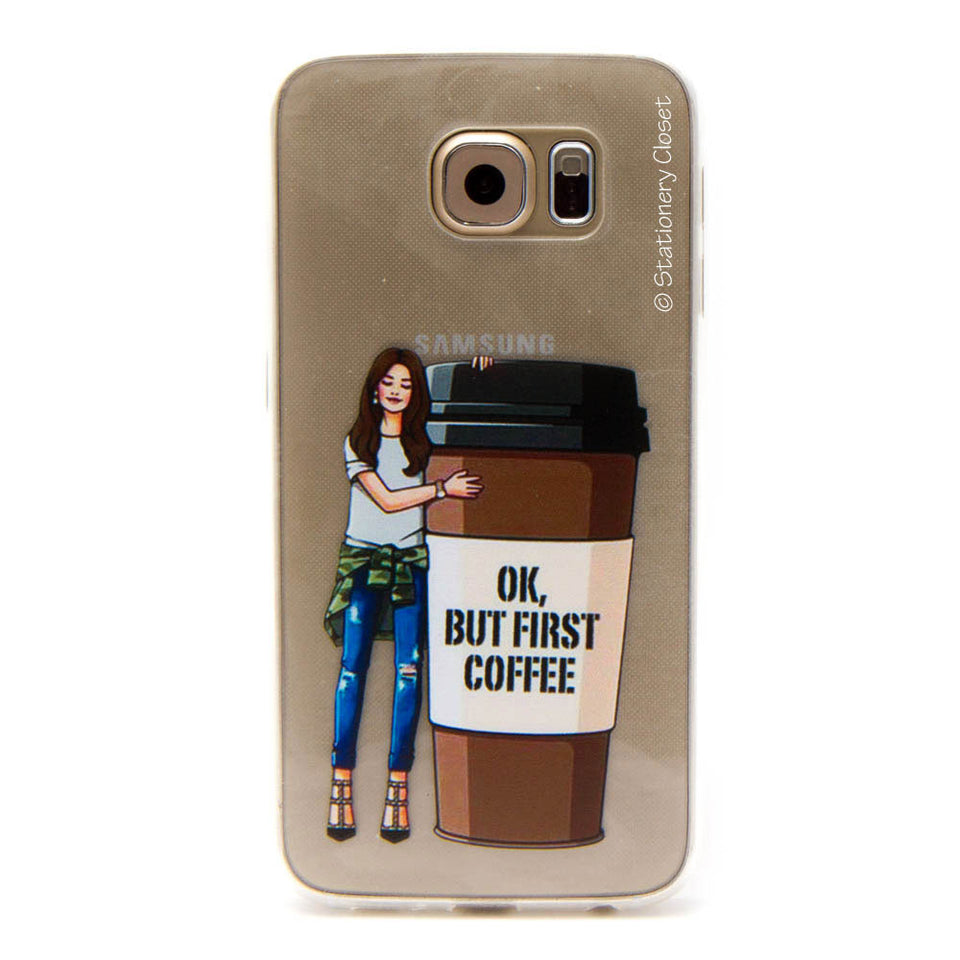 Samsung Galaxy S6 case - coffee first