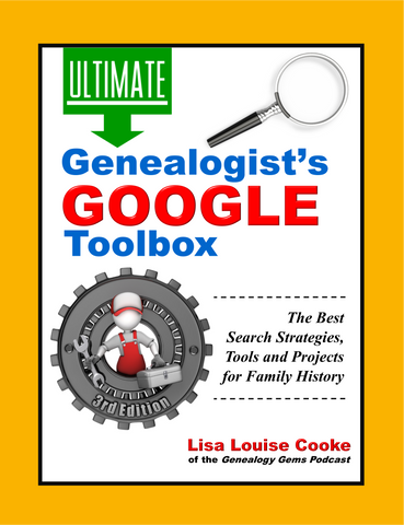 PRE-ORDER & SAVE 20%: The Genealogist's Google Toolbox 3rd Edition (Sale ends 2/21/20)