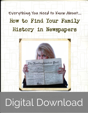 How to Find Your Family History in Newspapers by Lisa Louise Cooke - Digital Download