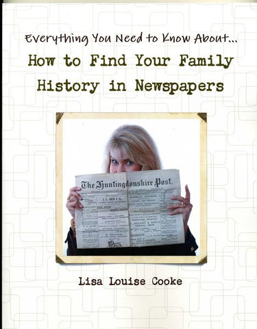 How to Find Your Family History in Newspapers by Lisa Louise Cooke