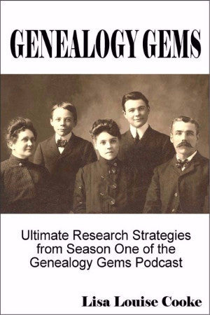 Genealogy Gems: Ultimate Research Strategies by Lisa Louise Cooke