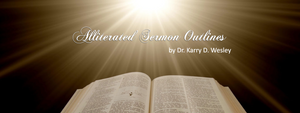 Alliterated Sermons by Dr. Karry D. Wesley
