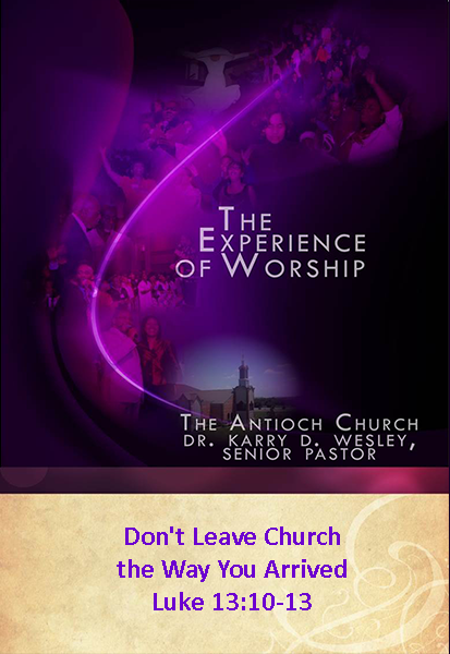 Don't Leave Church The Way You Arrived