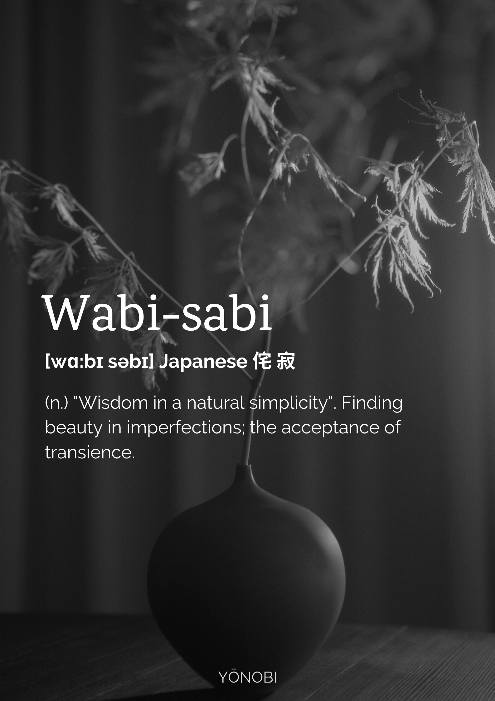 Wabi Sabi Philosophy on the beauty of imperfections. Yonobi Artwork