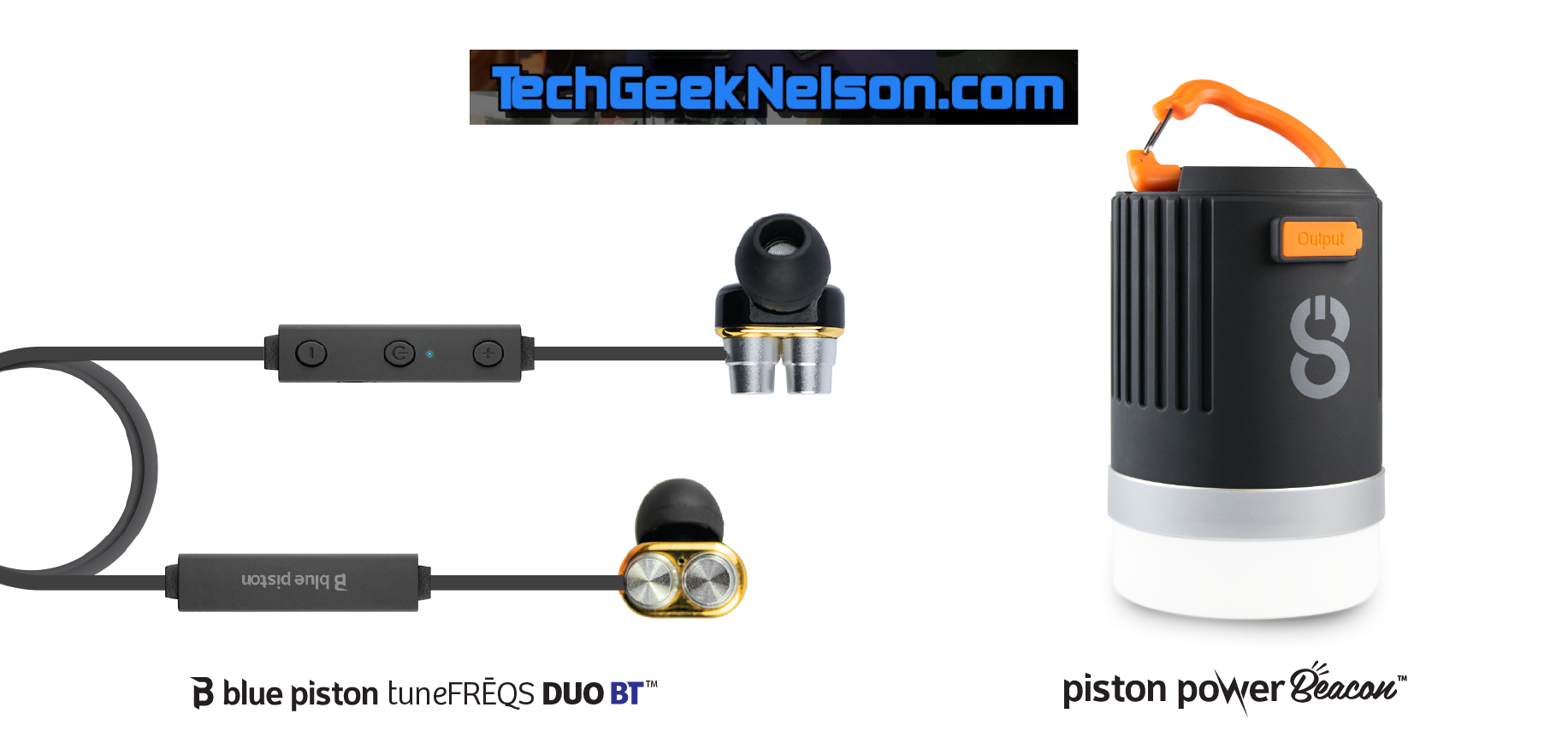 TECH GEEK NELSON — BLUE PISTON TUNEFRĒQS DUO & PISTON POWER BEACON
