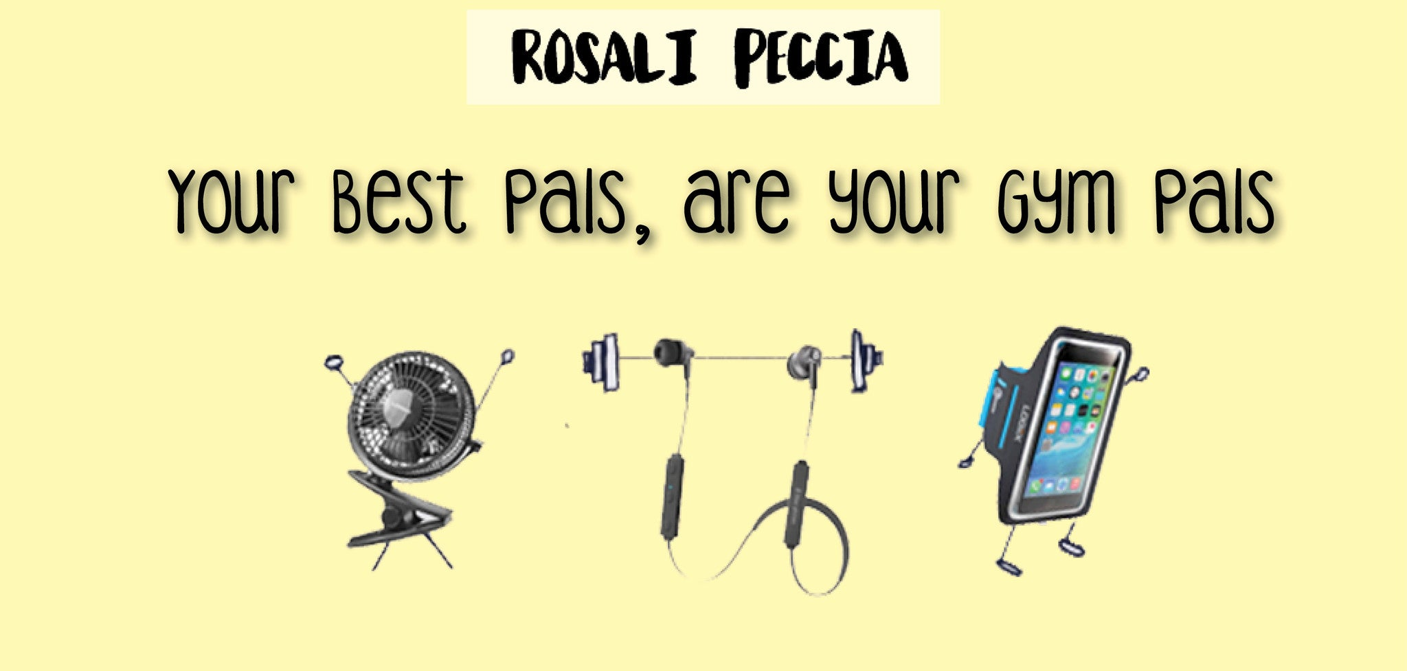 Rosali Peccia - Your Best Pals, Are Your Gym Pals