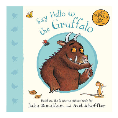 Say Hello to the Gruffalo (Gruffalo Baby)