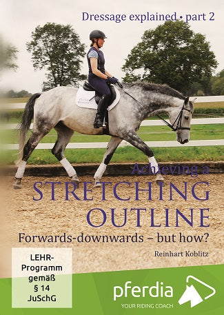 Achieving a Stretching Outline: Forwards-Downwards - But How? (DVD) - Dressage Explained: Part 2