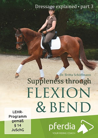 Suppleness through Flexion and Bend (DVD): Dressage Explained: Part 3 by Dr Britta Schöffmann