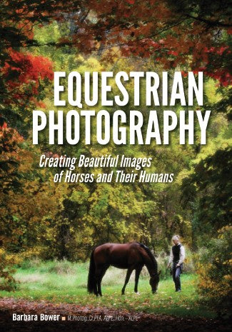 Equestrian Photography: Creating Beautiful Images of Horses and Their Humans