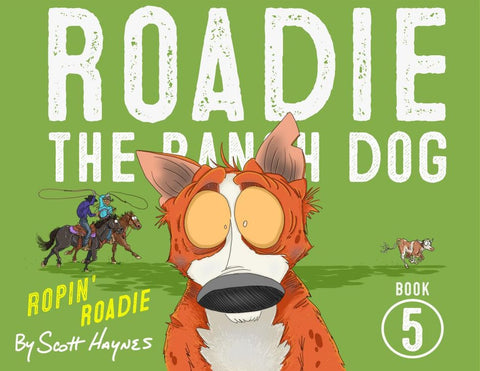 Ropin' Roadie - Roadie the Ranch Dog