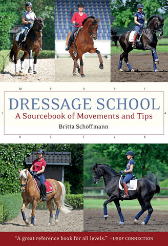 Dressage School: New Edition, A Sourcebook of Movements and Tips