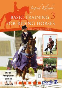 Basic Training for Riding Horses Vol. 3, The 6 year old horse, Ingrid Klimke