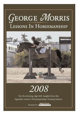 George Morris Lessons In Horsemanship 2008 -DVD