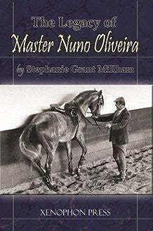 The Legacy of Master Nuno Oliveira by Stephanie Millham