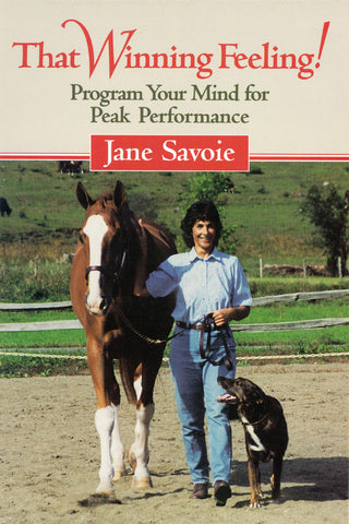 That Winning Feeling!: Program Your Mind for Peak Performance Jane Savoie