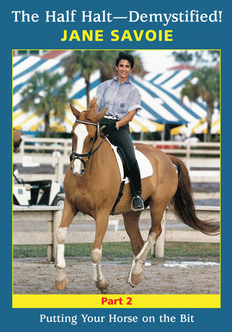 Half Halt--Demystified! Part 2: Putting Your Horse on the Bit (DVD)