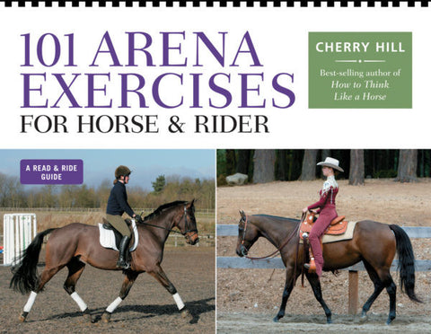 101 Arena Exercises for Horse & Rider by Cherry Hill
