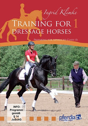 Training for Dressage Horses 1: Preparing for Advanced Class with Ingrid Klimke