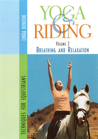 Yoga and Riding: Techniques for Equestrians: Volume 2 (DVD) by Linda Benedik