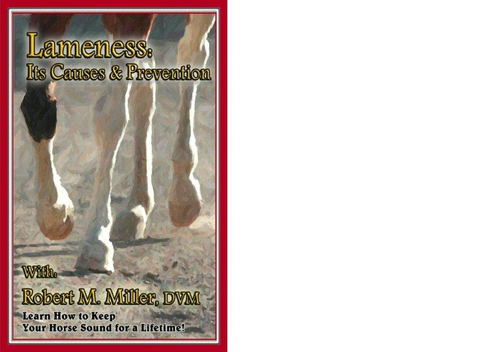Lameness: Its Causes & Prevention: How to Keep Your Horse Sound for a Lifetime!