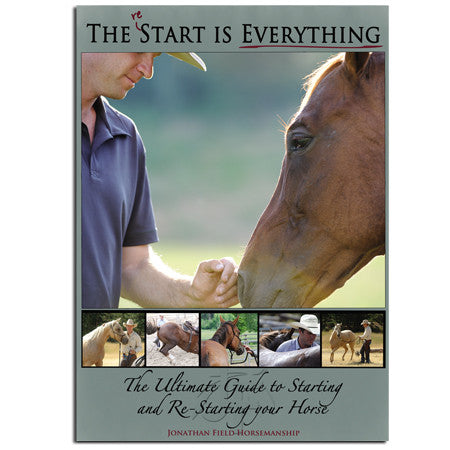 The (re) Start is Everything DVD Program – The Ultimate Guide for Starting and Re-Starting Your Horse.