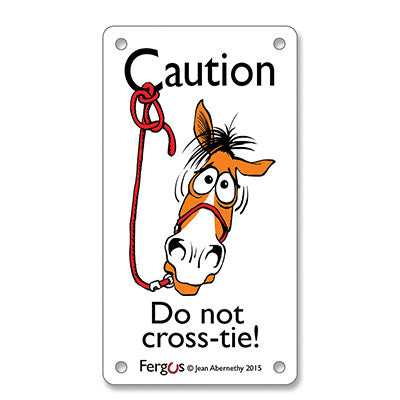 "Fergus Stall Sign ""Do Not Crosstie"""