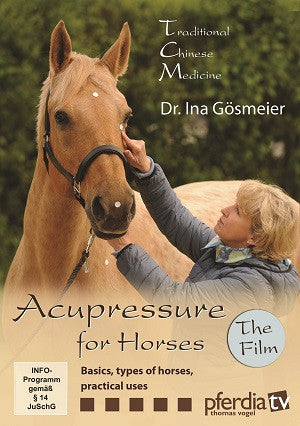 Acupressure for Horses DVD: Basics, types of horses, practical uses by Dr. med. vet. Ina Gösmeier