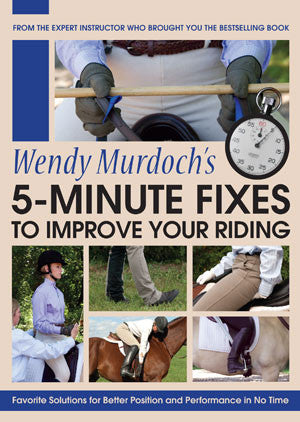 5-Minute Fixes DVD: Favorite Solutions for Better Position and Performance in No Time by Wendy Murdoch