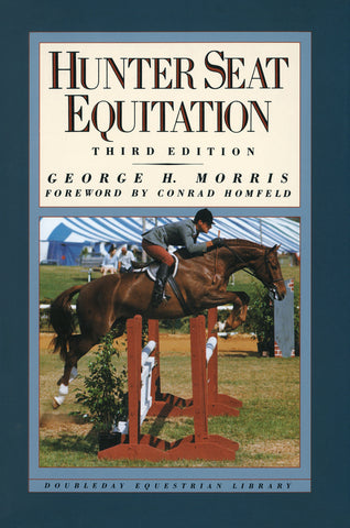 Hunter Seat Equitation: Third Edition by George H. Morris