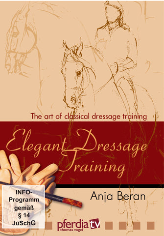 Elegant Dressage Training:Part 1 (DVD)The Art of Classical Dressage Training by Anja Beran