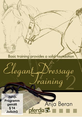 Elegant Dressage Training: Part 2 (DVD): Basic Training Provides a Solid Foundation by Anja Beran