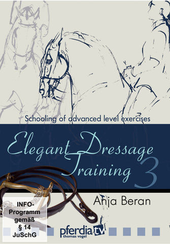 Elegant Dressage Training: Part 3 (DVD): Schooling of Advanced Level Exercises by Anja Beran