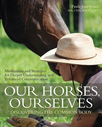 Our Horses, Ourselves: Discovering the Common Body