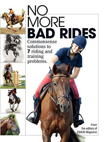 No More Bad Rides!: Commonsense solutions to 7 riding and training problems From the Editors of EQUUS Magazine
