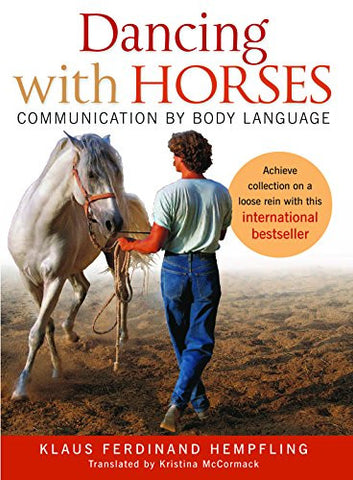 Dancing with Horses: The Art of Body Language (book) by Klaus Ferdinand Hempfling