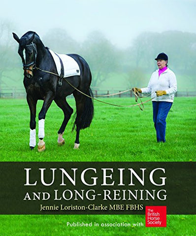 Lungeing and Long-Reining by Jennie Loriston-Clarke
