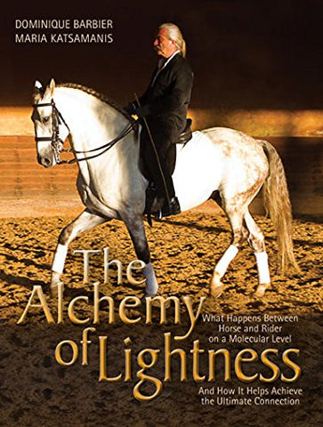 The Alchemy of Lightness: What Happens Between Horse and Rider on a Molecular Level and How It Helps Achieve the Ultimate Connection