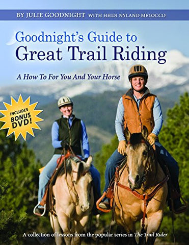 Goodnight's Guide to Great Trail Riding