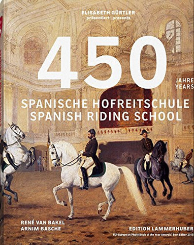 450 Years of the Spanish Riding School