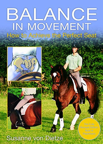 Balance in Movement: New Edition: How to Achieve the Perfect Seat by Susanne von Dietze