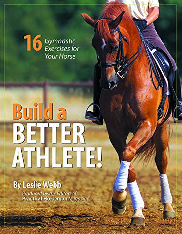 Build A Better Athlete: 16 Gymnastic Exercises for Your Horse