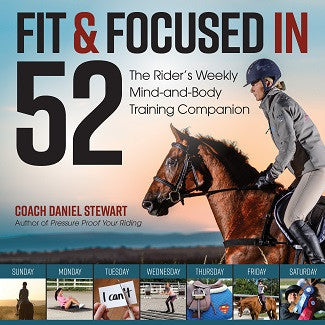 Fit & Focused in 52: The Rider's Weekly Mind-and-Body Training Companion by Daniel Stewart