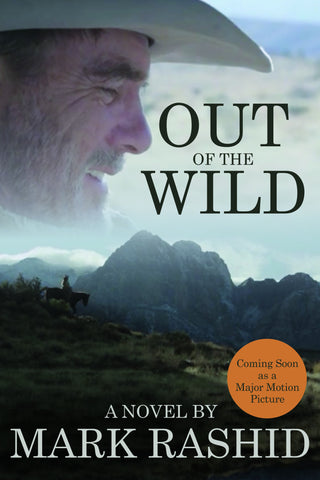 Out of the Wild A Novel by Mark Rashid