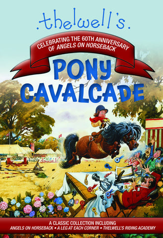 Thelwell's Pony Cavalcade: A Classic Collection Including Angels on Horseback, A Leg in Each Corner, Thelwell's Riding Academy! By Norman Thelwell