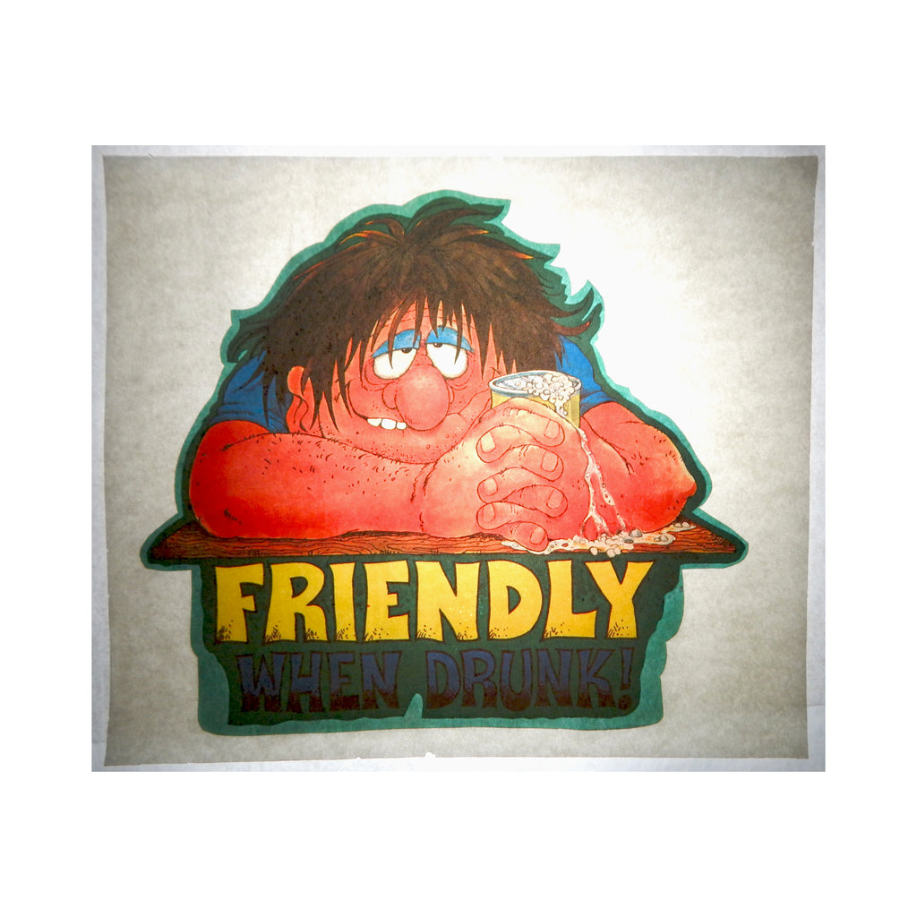 Vintage 1970's Friendly When Drunk Iron On T shirt Transfer