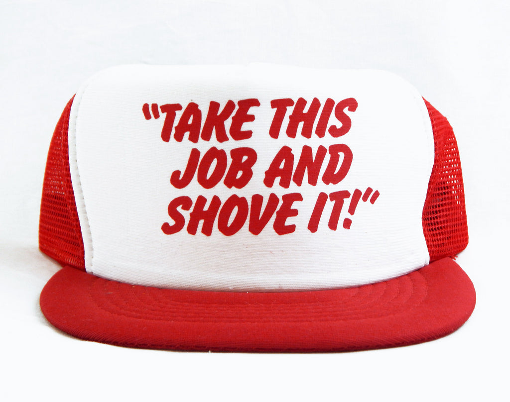 Vintage 1981 Take This Job and Shove It! The Movie Trucker Hat