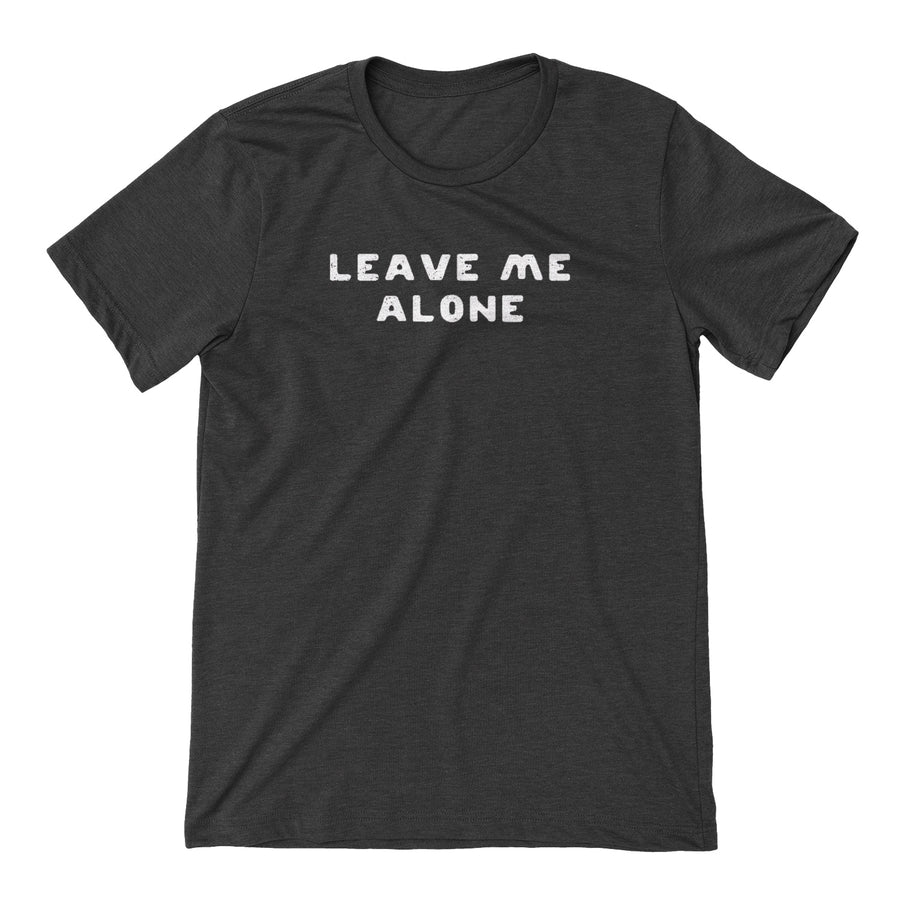 Leave Me Alone - Organ Mountain Outfitters