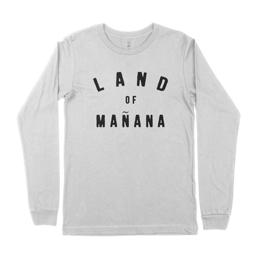 Land of Mañana Long Sleeve - Organ Mountain Outfitters
